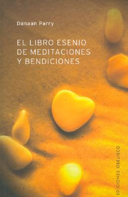 El Libro Esenio de Meditaciones y Bendiciones = Essene Book of Meditations and Blessings 9788497771054