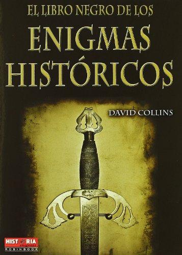 El Libro Negro de los Enigmas Historicos = The Black Book of Historical Enigmas