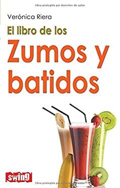 El Libro de Los Zumos y Batidos 9788496746527