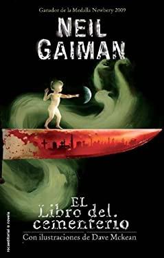 El Libro del Cementerio = The Graveyard Book - Gaiman, Neil / McKean, Dave / Faerna, Monica