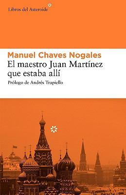 El Maestro Juan Martinez Que Estaba Alli 9788493501860