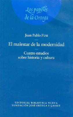 El Malestar de La Modernidad: Cuatro Estudios Sobre Historia y Cultura
