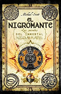 El Nigromante: Los Secretos del Inmortal Nicolas Flamel = The Nicromancer 9788499182278
