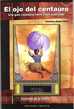 El Ojo del Centauro = The Mind Chronicles 9788497774949