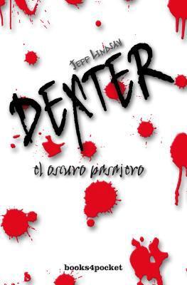 El Oscuro Pasajero = Darkly Dreaming Dexter 9788496829763