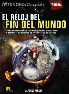 El Reloj del Fin del Mundo 9788497636919