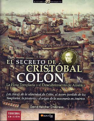 El Secreto de Cristobal Colon: La Flota Templaria y el Descubrimiento de America 9788497632317