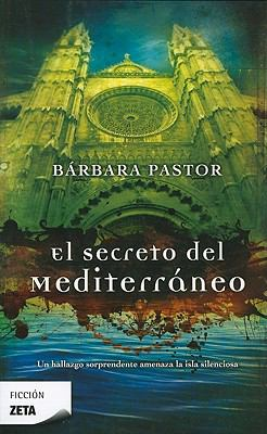 El Secreto del Mediterraneo = The Secret of the Mediterranean 9788498722383