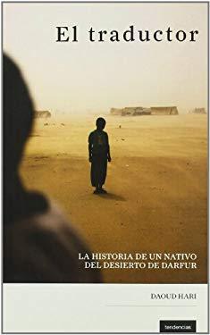 El Traductor: La Historia de Un Nativo del Desierto de Darfur 9788493619411