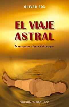 El Viaje Astral = Astral Projection 9788497775120