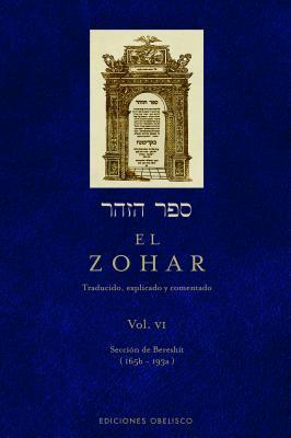 El Zohar, Vol. VI: Traducido, Explicado y Comentado 9788497775267