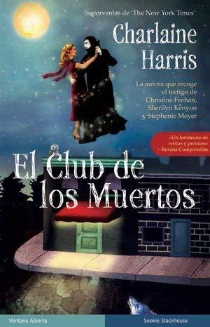 El club de los muertos / Club Dead (Sookie Stackhouse / Southern Vampire) (Spanish Edition) - Charlaine Harris