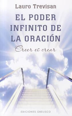 El Poder Infinito de la Oracion: Creer Es Crear = The Infinite Power of Prayer 9788497777537