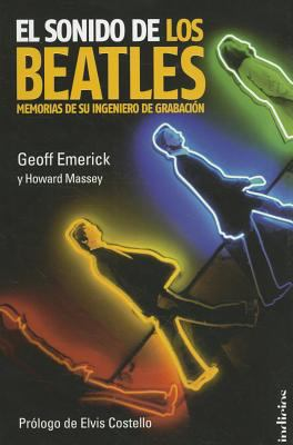 El Sonido de los Beatles: Memorias de su Ingeniero de Grabacion = The Sound of the Beatles 9788493795443