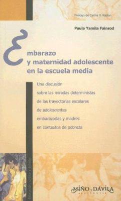 Embarazo y Maternidad Adolescente En La Escuela Media 9788495294937