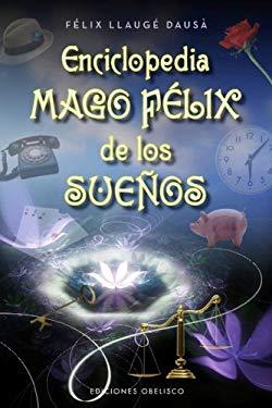 Enciclopedia Mago Felix de los Suenos 9788497777919