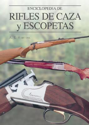 Enciclopedia de Rifles de Caza y Escopetas 9788497647663