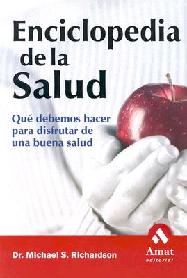 Enciclopedia de la Salud: Que Debemos Hacer Para Disfrutar de una Buena Salud 9788497351164