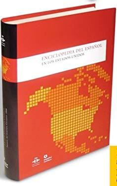 Enciclopedia del Espanol en los Estados Unidos: Anuario del Instituto Cervantes 2008 9788493477219