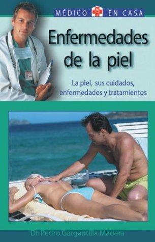 Enfermedades de La Piel: La Piel, Sus Cuidados, Enfermedades y Tratamientos 9788497643870