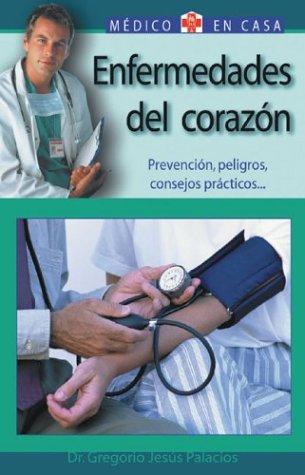 Enfermedades del Corazon: Prevencion, Peligros, Consejos Practicos 9788497643832