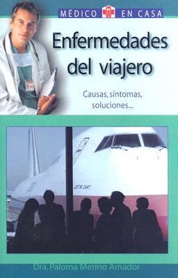 Enfermedades del Viajero: Causas, Sintomas, Soluciones 9788497643788