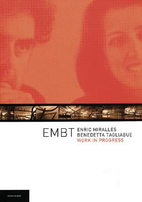 Enric Miralles & Benedetta Tagliabue: Embt: Work in Progress [With Documentary DVD] 9788496185135