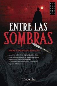 Entre las sombras (Spanish Edition) - Enrique Hernandez-Montano