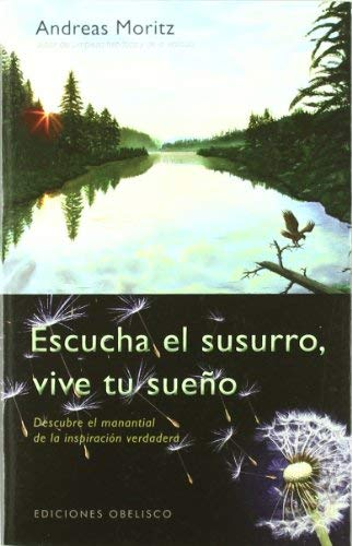 Escucha El Susurro, Vive Tu Sueno 9788497777803