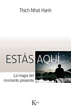 Estas Aqui: La Magia del Momento Presente 9788499880280