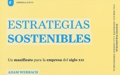Estrategias Sostenibles: Un Manifiesto Para la Empresa del Siglo XXI = Strategy for Sustainability 9788492452422