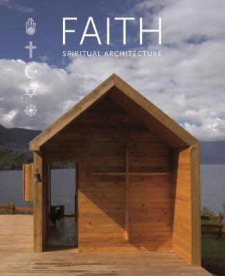 Faith Spiritual Architecture: New Religious Buildings 9788496936355