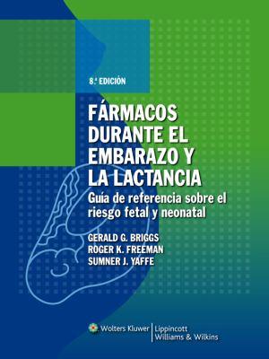 Farmacos Durante El Embarazo y La Lactancia: Guia de Referencia Sobre El Riesgo Fetal y Neonatal 9788496921276