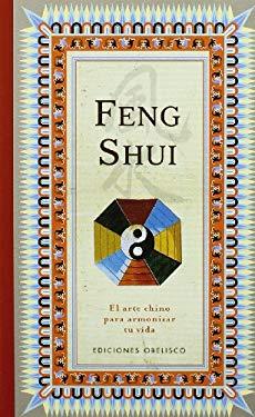 Feng Shui: El Arte Chino Para Armonizar Tu Vida 9788497776288