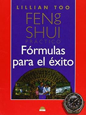 Feng Shui Practico: Formulas Para El Exito 9788495456137