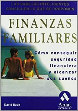 Finanzas Familiares: Como Conseguir Seguridad Financiera y Alcanzar Sus Suenos