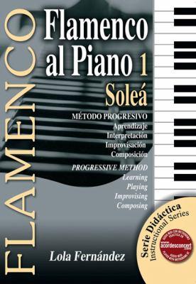 Flamenco al Piano 1 Solea 9788493472986