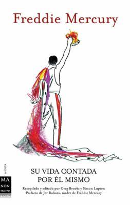 Freddie Mercury: Su Vida Contada Por el Mismo = Freddie Mercury 9788496222021