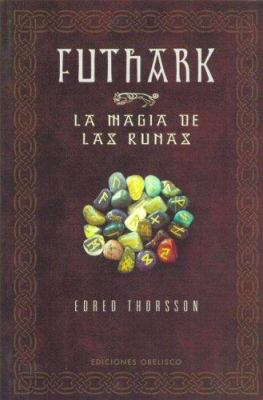 Futhark. La Magia de Las Runas 9788497772914