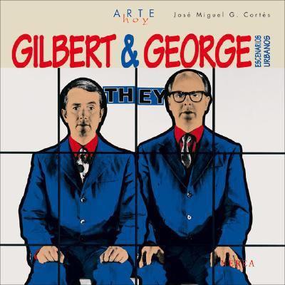 Gilbert & George: Escenarios Urbanos 9788496431201