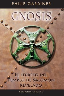 Gnosis. El Secreto del Templo de Salomn 9788497774581