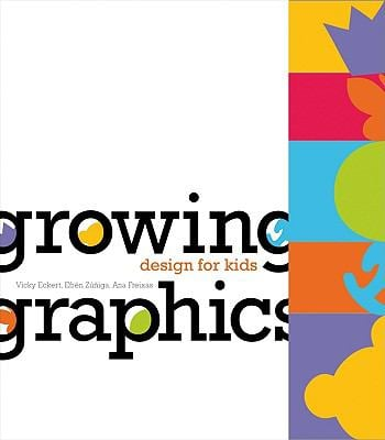 Growing Graphics: Design for Kids 9788496774988