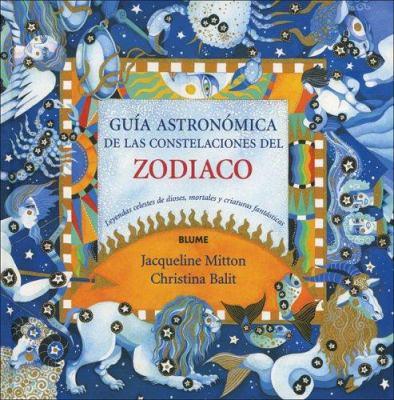 Guia Astronomica de Las Constelaciones del Zodiaco 9788498010572