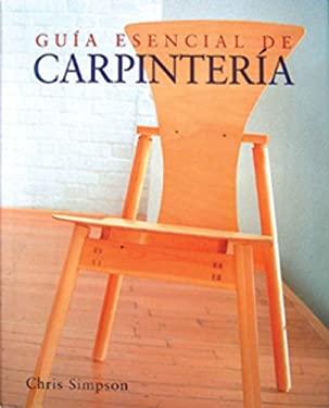 Guia Esencial de Carpinteria 9788497644990