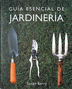 Guia Esencial de Jardineria 9788497644983