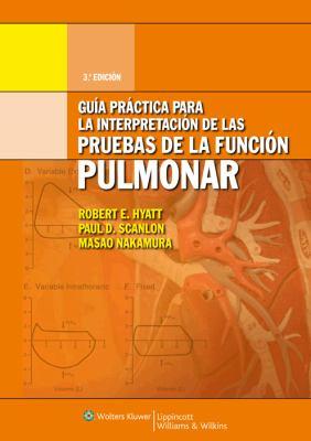 Guia Practica Para La Interpretacion de Las Pruebas de La Funcion Pulmonar 9788496921399
