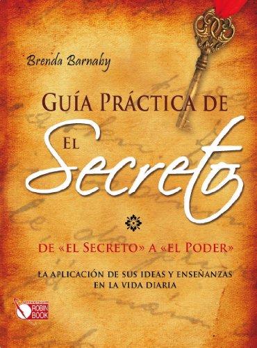 Guia Practica de El Secreto: de