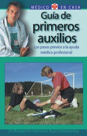 Guia de Primeros Auxilios: Los Pasos Previos a la Ayuda Medica Profesional 9788497643856