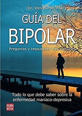 Guia del Bipolar: Preguntas y Respuestas Mas Comunes 9788499170909