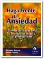 Haga Frente a la Ansiedad: 10 Formas Sencillas de Aliviar La Ansiedad, Los Miedos y Las Preocupaciones 9788497351324